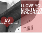 Architects are nothing if not romantic.