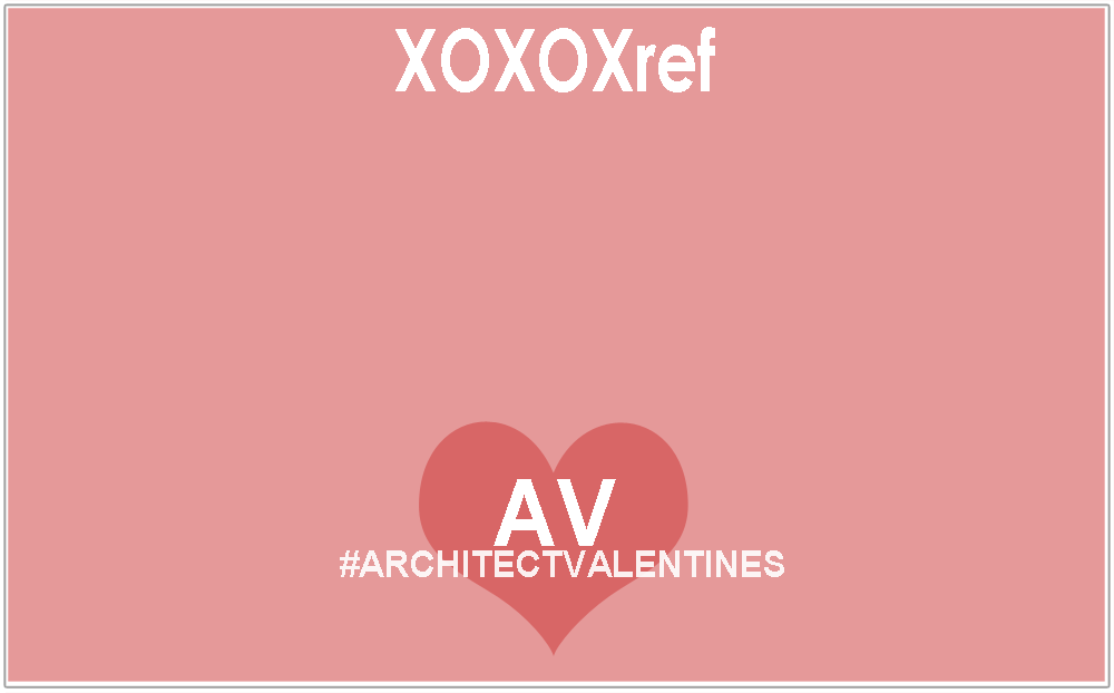 The #architectvalentines summary – 2013